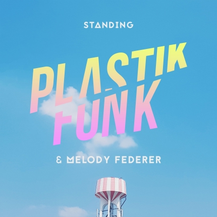 Cover_Plastik Funk & Melody Federer - Standing
