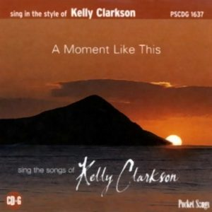 A Moment Like This - Kelly Clarkson – Karaoke Playbacks – PSCDG 1637