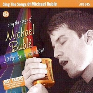 Sing The Songs of Michael Buble - Sittin' On A Rainbow Big Band