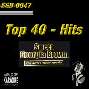 Sweet Georgia Brown – SGB0047 – Top-40 Hits – Karaoke Playbacks - CD-Frontansicht -