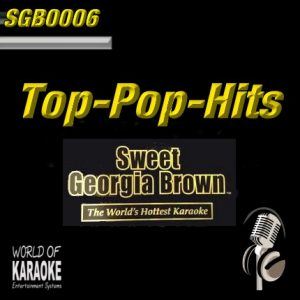 Sweet Georgia Brown - SGB0006 – Top-Pop-Hits – Karaoke Playbacks - Album Front