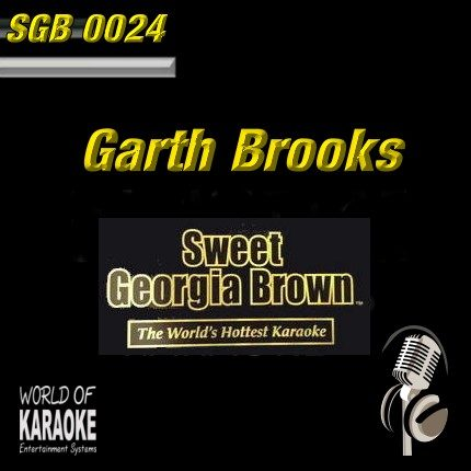 Sweet Georgia Brown - SGB0024 – Garth Brooks – Karaoke Playbacks - Front der CD -