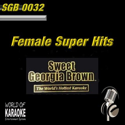 Sweet Georgia Brown - SGB0032 – Female Super Hits – Karaoke Playbacks - Front-Cover-