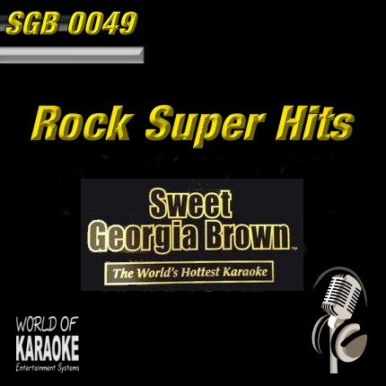 Sweet Georgia Brown - SGB0049 – Rock Super Hits – Karaoke Playbacks