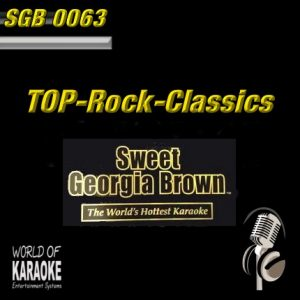 Sweet Georgia Brown - SGB0063 – Top Rock Classics – Karaoke Playbacks- Album Front-
