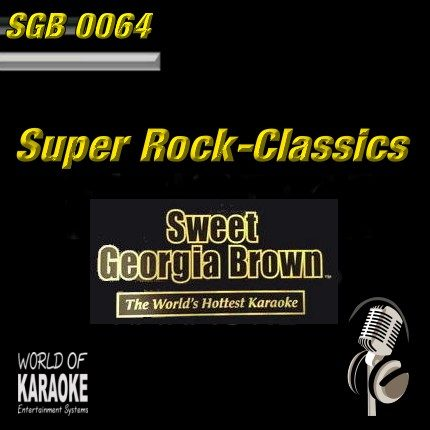Sweet Georgia Brown - SGB0064 – Rock Classics – Karaoke Playbacks