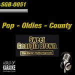Sweet Georgia Brown Karaoke - SGB0051 - Oldies-Pop-Country